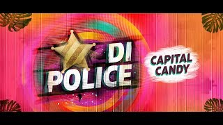 Capital Candy   Di Police (Official Lyrics Video)