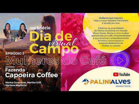 Dia de Campo Virtual – Episódio 3 – Mulheres do Café – Fazenda Capoeira Coffee