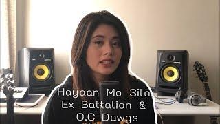 Hayaan Mo Sila   Ex Battalion & O.C Dawgs (Cover)