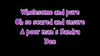 Look At Me I'm Sandra Dee (Reprise) || Lyrics