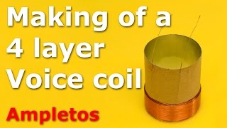 Making of a 4 layer voice coil for speaker
