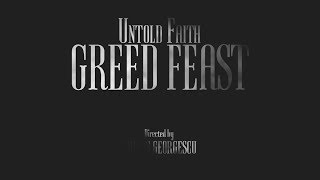 """Untold Faith - """"Greed Feast"""" Official Music Video"""