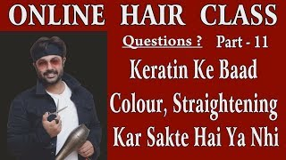 Online Hair Class, Keratin ke baad Colour Ya Straightening kar sakte h? | By Jas Sir.