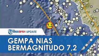 Nias Diguncang Gempa Bermagnitudo 7,2, Tidak Berpotensi Tsunami, Dirasakan hingga Medan