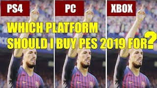 PES 2019 | THE PLATFORM YOU SHOULD BUY PES FOR! (PS4 Pro, Xbox One X, Xbox One, PC)