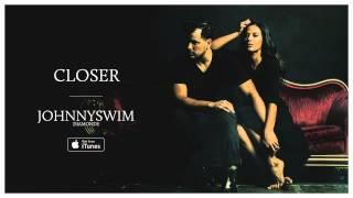 JOHNNYSWIM: Closer (Official Audio)
