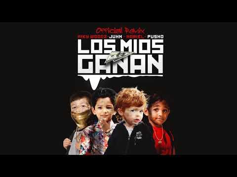 Los Mios Ganan (Remix) - Miky Woodz Ft Juhn, Noriel y Pusho