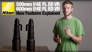 Nikon 500mm & 600mm f/4E FL ED VR Supertelephoto Lenses: First Look