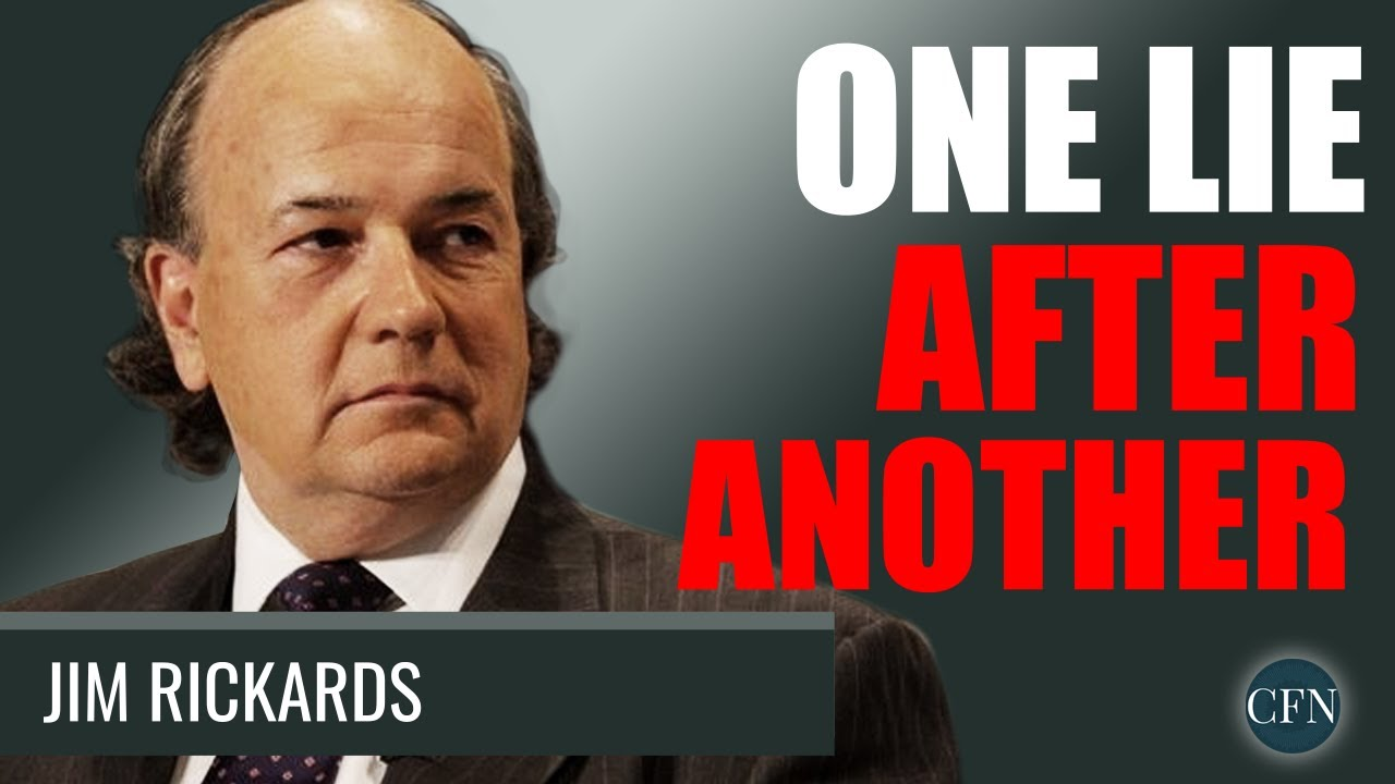 Jim Rickards: It's Simply One Lie After Another! thumbnail