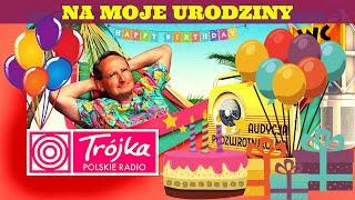 NA MOJE URODZINY -Cejrowski- Audycja Podzwrotnikowa 2020/6/27 Program III Polskiego Radia