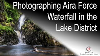 Photographing Aira Force Waterfall in the Lake District