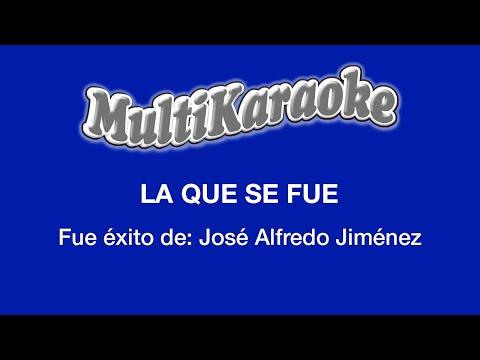 La que se fue Jose Alfredo Jimenez