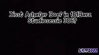 Ashafar Disst Boef || Studiosessie 306 || 101Barz