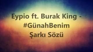 Eypio Ft Burak King - #GünahBenim   Şarkı Sözü    Şarkı Defteri