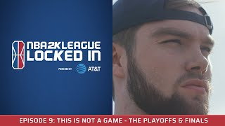 NBA 2K League Locked In Powered by AT&T: This Is Not A Game - The Playoffs & Finals