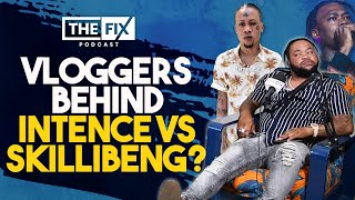 Are Vloggers Instigating Intence VS Skillibeng? (ft. Terro Don) || The Fix Podcast