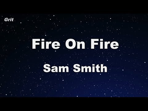 Fire On Fire - Sam Smith Karaoke 【No Guide Melody】 Instrumental
