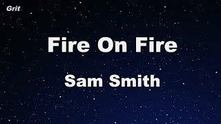 Fire On Fire   Sam Smith Karaoke 【No Guide Melody】 Instrumental