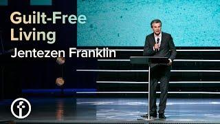 Guilt-Free Living | Pastor Jentezen Franklin