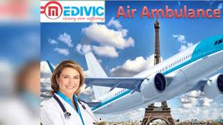 Best Air Ambulance in Patna and Delhi by Medivic Aviation at Low Price