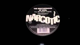 The Brotherhood Of Soul - I'll Be Right There ( Hands in the air dub ) Narcotics Records