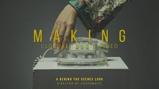 Making: Closure Music Video   A Behind The Scenes Look