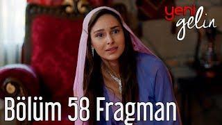 Yeni Gelin 58. Bölüm Fragman
