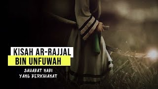 KISAH AR-RAJJAL, SAHABAT NABI ﷺ YANG BERKHIANAT  (Ustadz Zulkifli Muhammad Ali Lc MA)