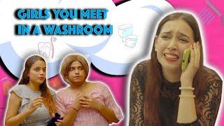 Girls You Meet In a Washroom | Pratishtha  Sharma