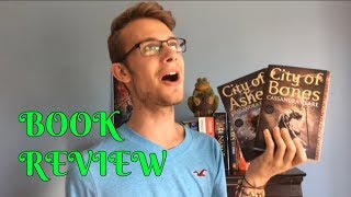 CITY OF BONES/CITY OF ASHES BY CASSANDRA CLARE | Book Review