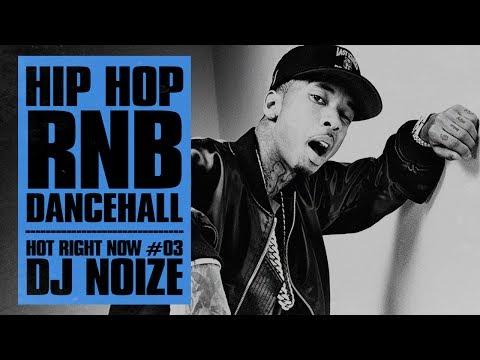 Hot Right Now #03  Urban Club Mix July 2017   New Hip Hop R&B Rap Dancehall Songs  DJ Noize Mix