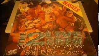 THE 2 LIVE CREW (BE MY PRIVATE DANCER) DJ LAZ RADIO VERSION