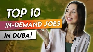 Top 10 In Demand Jobs In Dubai In 2019.