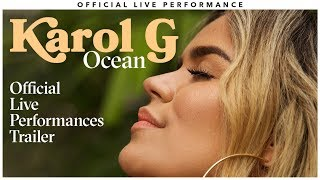 Karol G   'Ocean' Official Live Performances   Trailer | Vevo