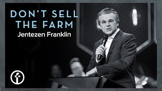 Don't Sell The Farm | Acres of Diamonds | Pastor Jentezen Franklin