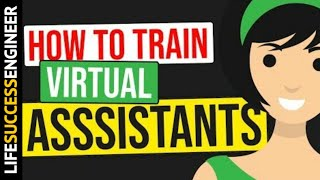 Virtual Assistants 101: How To Recruit & Train Your Virtual Assistants (With Recommended Tools)