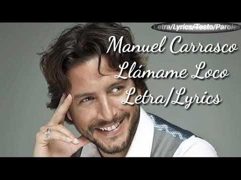 Manuel Carrasco - Llámame Loco (Letra/Lyrics)