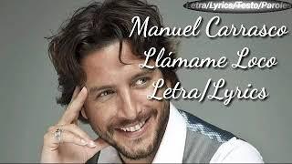 Manuel Carrasco   Llámame Loco (LetraLyrics)