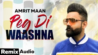 Peg Di Waashna (Audio Remix) | Amrit Maan Ft Dj Flow | Himanshi Khurana | Latest Punjabi Song 2019