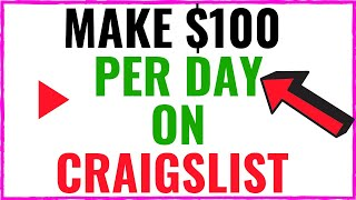 Make $100 Per Day From CRAIGSLIST with This SIMPLE TRICK
