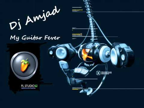 My GuitaR FeveR 2011 - Composed by DJ AmjaD BeaR.wmv