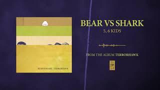 "Bear Vs. Shark ""5, 6 Kids"""