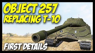 ► Object 257 First Details, T-10