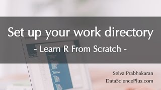 R Tutorial 06: Set up your work directory.. et al