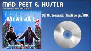 "Mad PeeT & Hustla - ""Mr. Bombastic (Timati do gatí RMX)"""