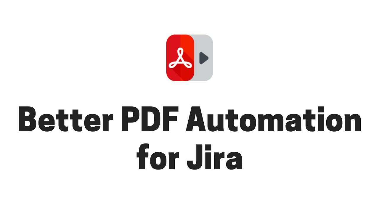 Introduction to Better PDF Automation for Jira (Old user interface)