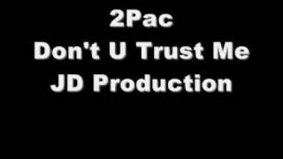 2Pac - Don't U Trust Me - JD Production