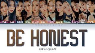 "LOONA 이달의 소녀 "" Be Honest "" Lyrics (ColorCoded/ENG/HAN/ROM/가사)"