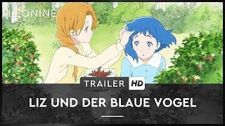 Liz und der blaue Vogel Film Trailer