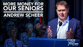 More money for our seniors | Andrew Scheer
